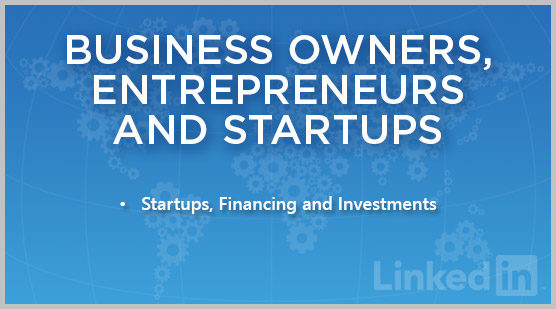 Business Owners, Entrepreneurs and Startups