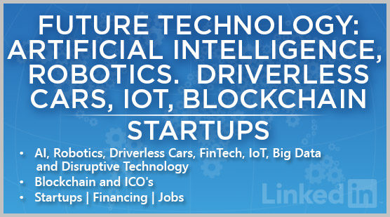 Future Technology: Artificial Intelligence, Robotics, Driverless Cars, IoT, Blockchain | Startups