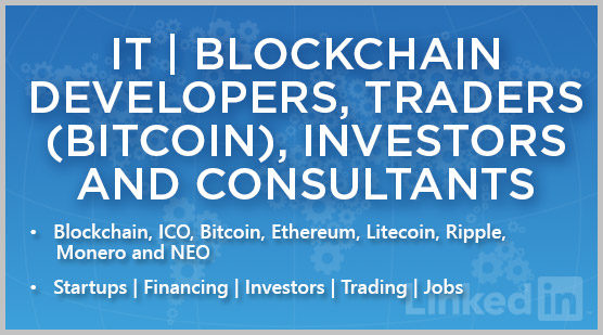 IT | Blockchain Developers, Traders (Bitcoin), Investors and Consultants