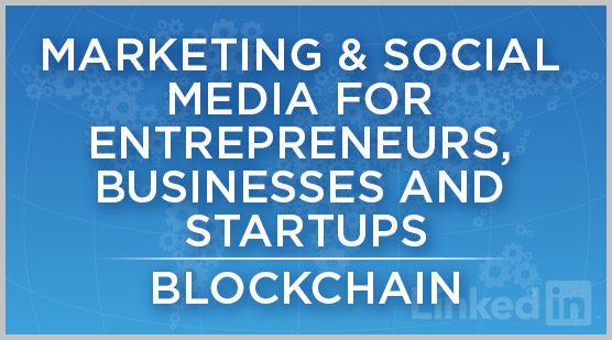 Marketing & Social Media for Entrepreneurs, Businesses and Startups | Blockchain