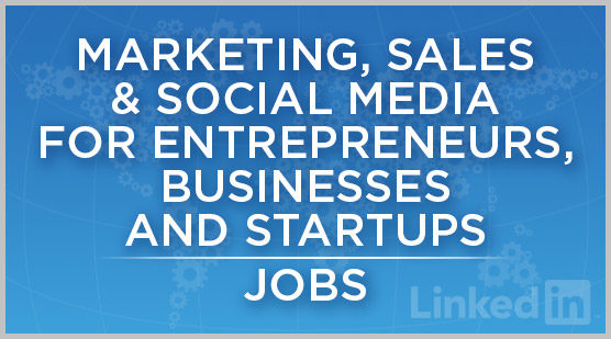 Marketing, Sales & Social Media for Entrepreneurs, Businesses and Startups | Jobs