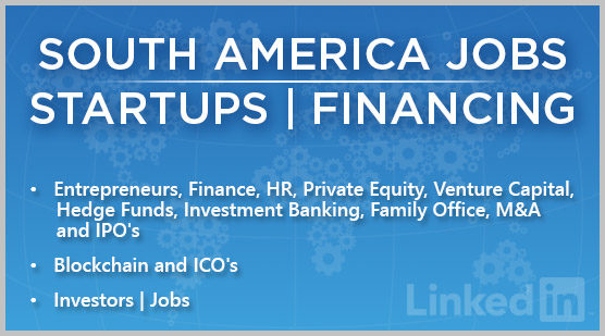 South America Jobs | Startups | Financing